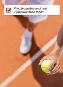 Zóny - vím, že zaměstnanci chodí v pracovní době hrát tenis